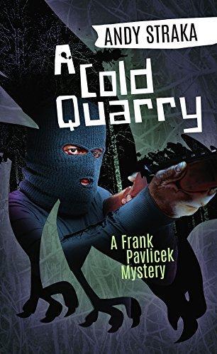 A Cold Quarry (Frank Pavlicek, #3)  by  Andy Straka