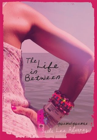The Life in Between: poems/poemas  by  Sasha Alvarez