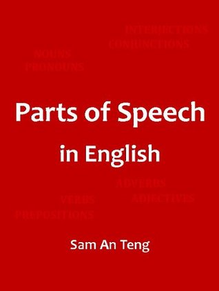 Parts of Speech in English  by  Sam An Teng