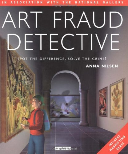 Art Fraud Detective: Spot the Difference, Solve the Crime!  by  Anna Nilsen