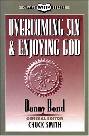 Overcoming Sin & Enjoying God  by  Danny Bond