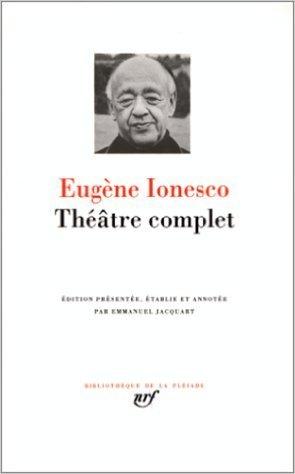 Théâtre complet Eugène Ionesco