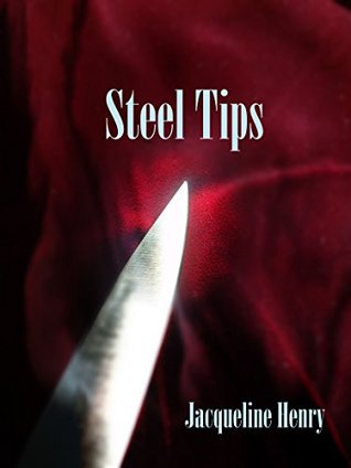 Steel Tips  by  Jacqueline Henry