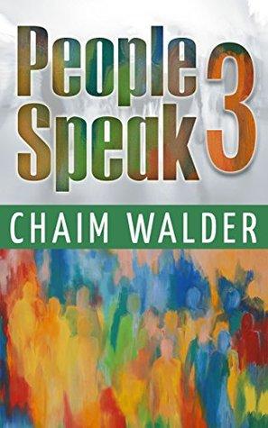 People Speak 3: Real Life Stories  by  Chaim Walder