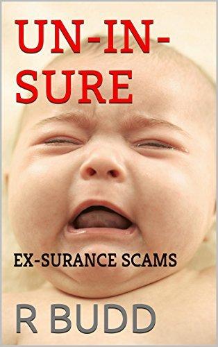 UN-IN-SURE: EX-SURANCE SCAMS R. Budd