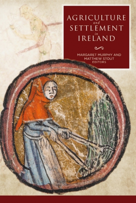 Agriculture and Settlement in Ireland Margaret  Murphy