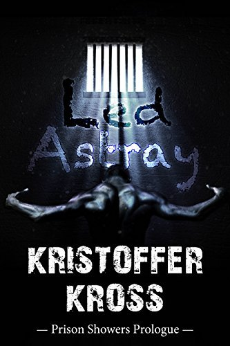 Led Astray: Prison Showers Prologue: Gay Erotic Prison Drama Series Kristoffer Kross