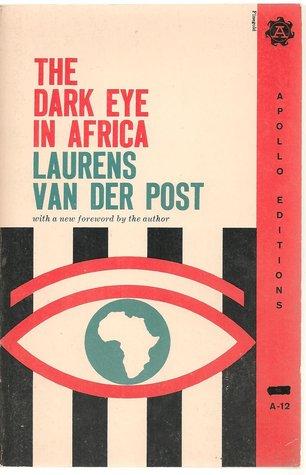 The Dark Eye in Africa Laurens van der Post