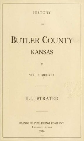 History of Butler County Kansas  by  Vol. P. Mooney