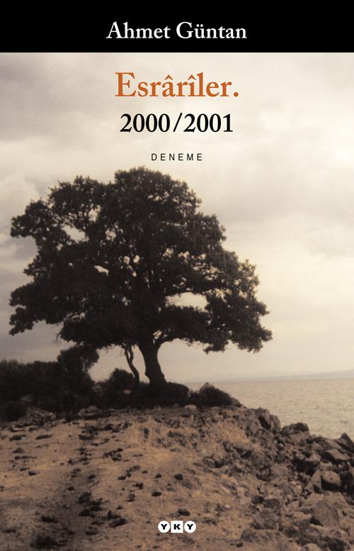 Esrârîler. 2000/2001  by  Ahmet Güntan