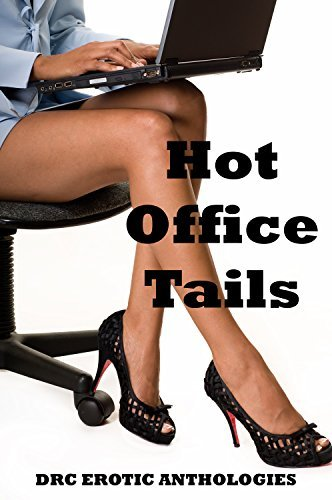 Hot Office Tails: Ten Explicit Office Sex Erotica Stories  by  Jane Kemp