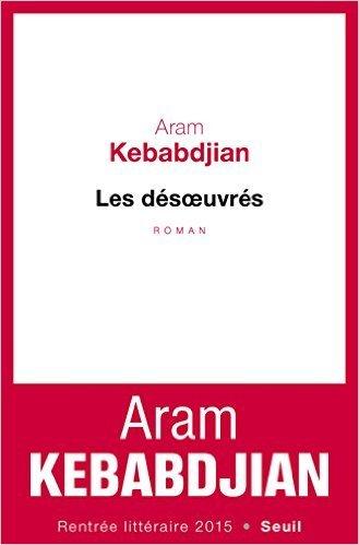 Les désœuvrés Aram Kebabdijan