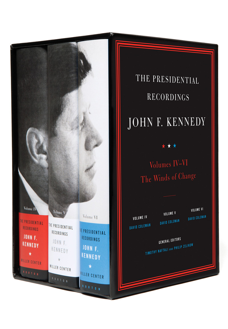 The Presidential Recordings: John F. Kennedy Volumes IV-VI: The Winds of Change: October 29, 1962 - February 7, 1963 David Coleman