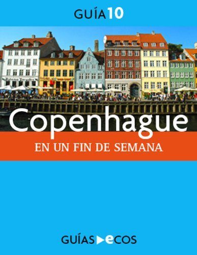 Copenhague. En un fin de semana Ecos Travel Books