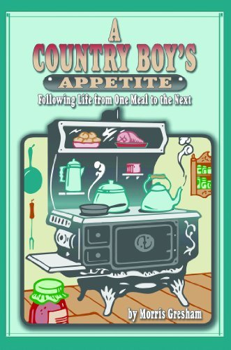 A Country Boys Appetite  by  Morris Gresham