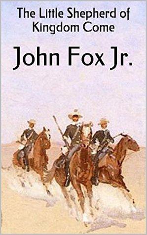 Little Shepherd, A Mountain Europa & Christmas Eve on Lonesome: Pearl Necklace Books Western Classics (John Fox Jr. Classic American Westerns Book 4)  by  John Fox Jr