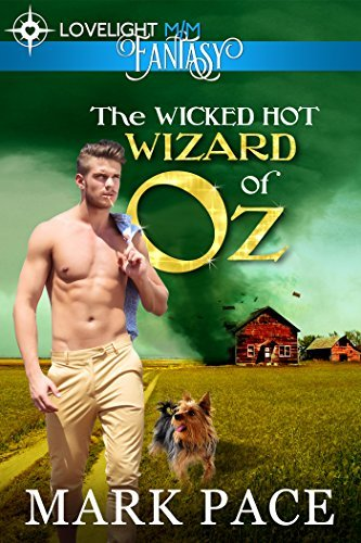 The Wicked Hot Wizard of Oz Mark Pace
