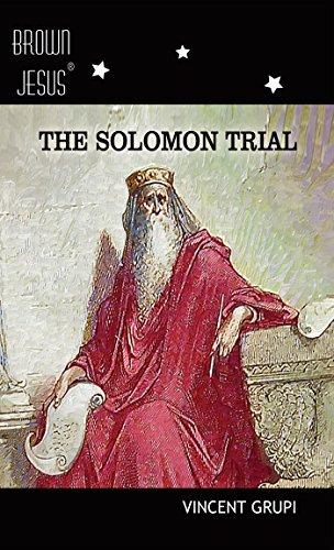 The Solomon Trial (Brown Jesus Book 4) Vincent Grupi
