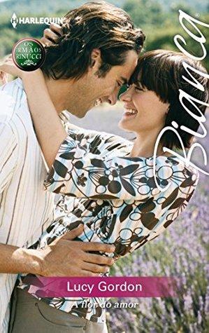 A flor do amor  by  Lucy Gordon