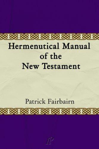 Hermeneutical Manual of the New Testament Patrick Fairbairn