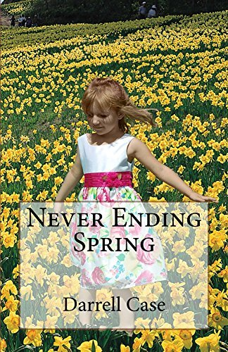 Never Ending Spring Darrell Case