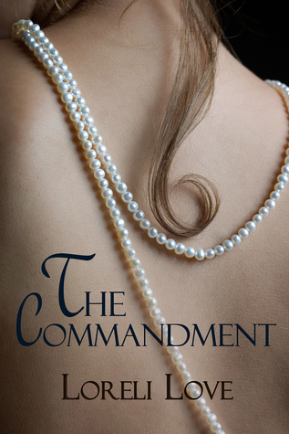 The Commandment  by  Loreli Love