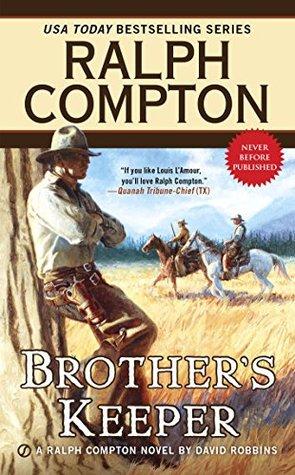 Ralph Compton Brothers Keeper (Ralph Compton Western Series)  by  Ralph Compton