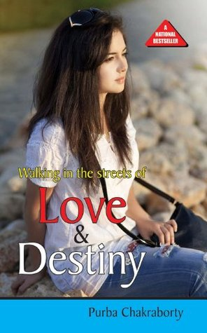 Walking in the streets of love and destiny!!!  by  Purba Chakraborty