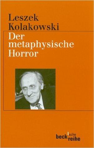 Der metaphysische Horror  by  Leszek Kolakowski