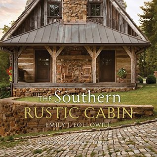 The Southern Rustic Cabin  by  Emily Followill