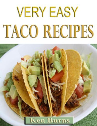 Very Easy Taco Recipies  by  Ken  Burns