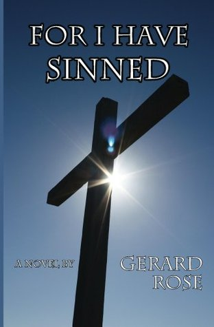 For I Have Sinned  by  Gerard Rose
