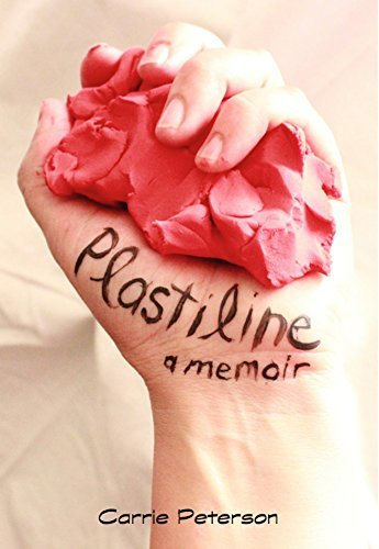 Plastiline: a memoir  by  Carrie Peterson