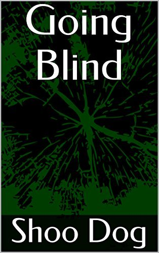 Going Blind  by  Shoo Dog