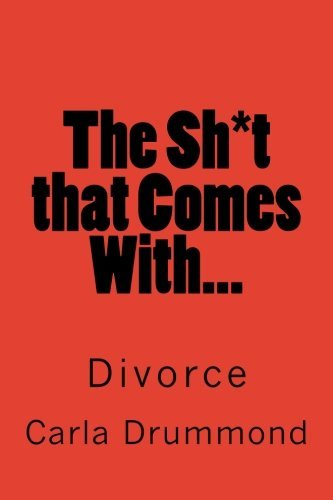 The Sh*t That Comes With...: Divorce  by  Carla Drummond