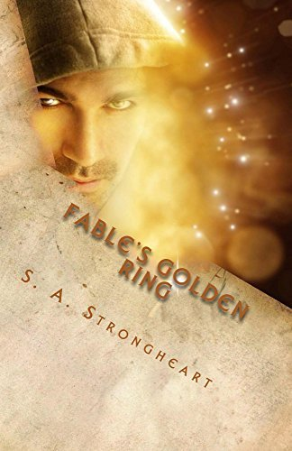 Fables Golden Ring: Eliaciata: The Light of a Thousand Lives  by  S A Strongheart
