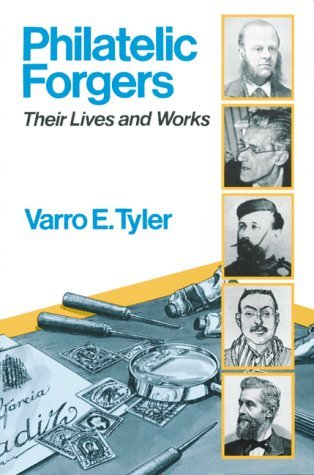 Philatelic Forgers: Their Lives and Works Varrs Tyler