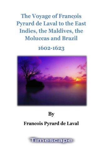 The Voyage of François Pyrard de Laval , 1602 Francois Pyrard de Laval