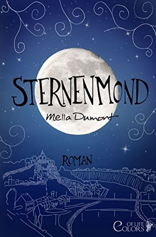 Sternenmond (Colors of Life 3) Mella Dumont