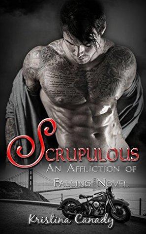 Scrupulous (An Affliction of Falling Novel Book 1) Kristina Canady