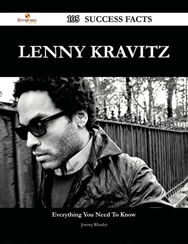 Lenny Kravitz 105 Success Facts - Everything you need to know about Lenny Kravitz  by  Jeremy Rhodes