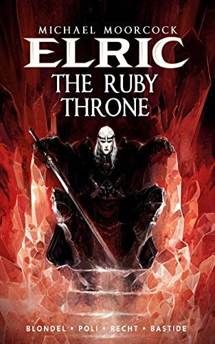 Michael Moorcocks Elric - Volume 1: The Ruby Throne  by  Julien Blondel