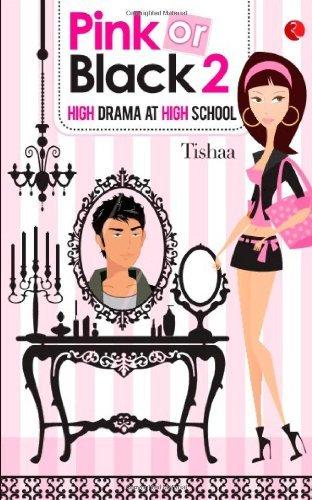 Pink or Black 2: High Drama at High School Tishaa Khosla