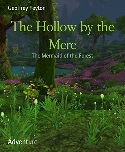 The Hollow  by  the Mere: The Mermaid of the Forest by Geoffrey Peyton