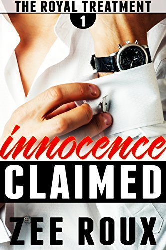 Innocence Claimed (The Royal Treatment Book 1)  by  Zee Roux