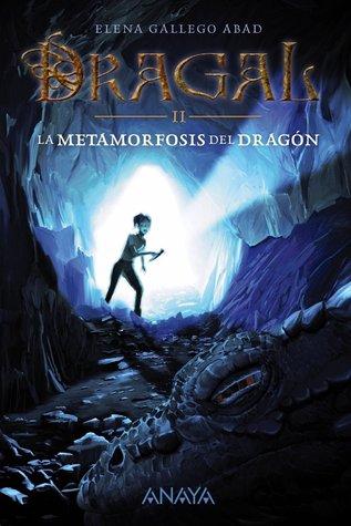 La metamorfosis del dragón (Dragal, #2) Elena Gallego Abad