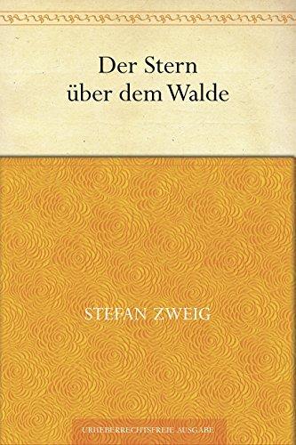 Der Stern über dem Walde  by  Stefan Zweig