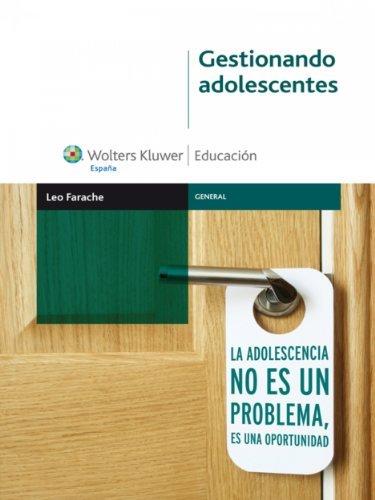 Gestionando adolescentes (Educacion Leo Farache