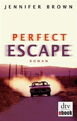 Perfect Escape: Roman  by  Jennifer Brown