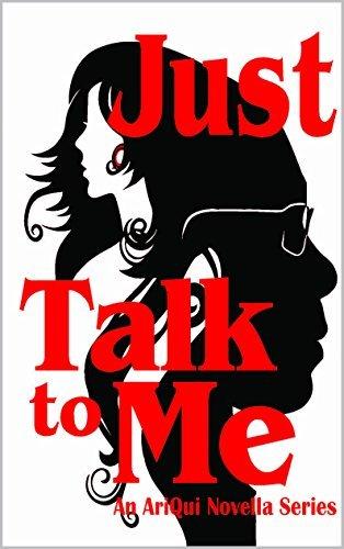 Just Talk To Me: Am AriQui Novella Series (AriQui Novella Seriers Book 1) Ariqui